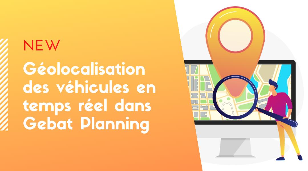 Géolocalisation des véhicules en temps réel dans Gebat Planning